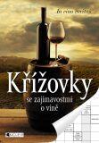 Křížovky se zajímavostmi o víně - ŽKV