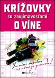 Krížovky so zaujímavosťami o víne - Mária Havranová
