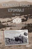 Krkonošští rodáci vzpomínají - Dramatické příběhy z válečných a poválečných let - Libor Dušek