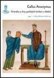 Kronika a činy polských knížat a vládců - Gallus Anonymus