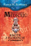 Kronika rodu Medicejů 2 – Kmotr z Florencie - Rainer M. Schröder