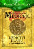 Kronika rodu Medicejů 3 - Dědictví klanu - Rainer M. Schröder