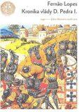 Kronika vlády Dona Pedra I. - Lopes Fernao