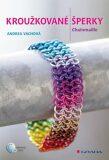 Kroužkované šperky - Chainmaille - Andrea Vachová