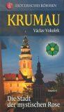 Krumau - Die Stadt der mystischen Rose - Václav Vokolek