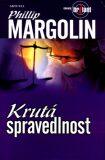 Krutá spravedlnost - Phillip Margolin