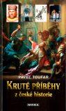 Kruté příběhy z české historie - Pavel Toufar