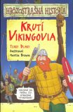 Krutí Vikingovia - Terry Deary