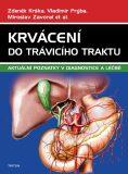 Krvácení do trávicího traktu - Aktuální poznatky v diagnostice a léčbě - Zdeněk Krška, ...