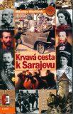 Krvavá cesta k Sarajevu - Miloslav Martínek