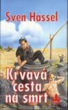 Krvavá cesta na smrt - Sven Hassel