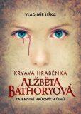 Krvavá hraběnka Alžběta Báthoryová - Vladimír Liška