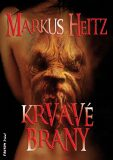 Krvavé brány - Markus Heitz