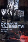 Krvavé tajemství - Jan Stach, Miroslav Kučera