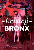 Krvavý Bronx - Martin Reiner