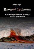 Krvavý ledovec - Karel Kýr