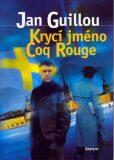 Krycí jméno Coq Rouge - Jan Guillou