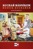 Kuchař básníkem. Básník kuchařem - Alois Marhoul