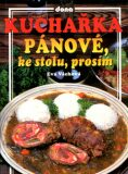 Kuchařka Pánové, ke stolu, prosím - Vladimír Doležal, ...