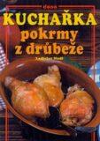 Kuchařka Pokrmy z drůbeže - Ladislav Nodl