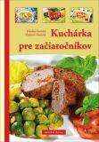 Kuchárka pre začiatočníkov - Zdeňka Horecká, ...