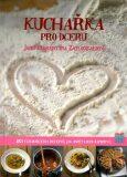 Kuchařka pro dceru - 2. vydání - Jana Florentýna Zatloukalová
