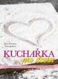 Kuchařka pro dceru - 5. přepracované vydání - Jana Florentýna Zatloukalová