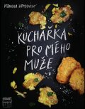Kuchařka pro mého muže - Veronika Zemanová