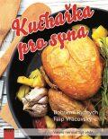 Kuchařka pro syna - Vaření nemusí být věda - Rydrych Bohumil, ...