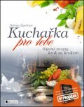 Kuchařka pro tebe - Helena Rytířová