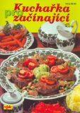 Kuchařka pro začínající - Libuše Vlachová