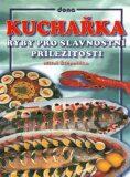 Kuchařka Ryby pro slavnostní příležitosti - Vladimír Doležal, ...