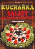 Kuchařka saláty pro každou příležitost - Vladimír Doležal, ...