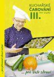 Kuchařské čarování Petra Stupky III.díl pro Vaše zdraví - Petr Stupka