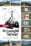 Kudy na šumavské vrcholy - Jan Hajšman, ...