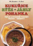 Kukuřice, rýže, jáhly, pohanka - Olga Černá, ...