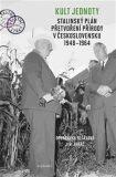 Kult jednoty: stalinský plán přetvoření přírody v Československu 1948 - 1964 - Doubravka Olšáková, ...