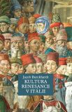 Kultura renesance v Itálii - Burckhardt Jacob