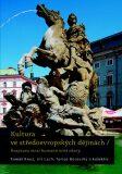 Kultura ve středoevropských dějinách - Tomáš Knoz, ...