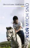 Kůň mých snů - Christiane Gohlová