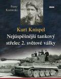 Kurt Knispel - Nejúspěšnější tankový střelec 2. světové války - Franz Kurowski