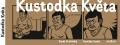 Kustodka Květa - Tomáš Končinský, ...