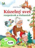 Kúzelný svet rozprávok a riekaniek - Adolf Dudek
