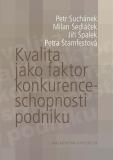 Kvalita jako faktor konkurenceschopnosti podniku - Jiří Špalek, ...