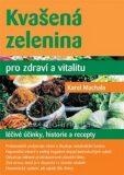 Kvašená zelenina pro zdraví a vitalitu - Karel Machala