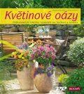 Květinové oázy - Karen Meier-Elbert, ...