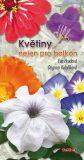 Květiny nejen pro balkon - Hrudová Eva, ...