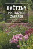 Květiny pro každou zahradu - Správná rostlina na správné místo - Petr Hanzelka