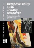 Květnové volby 1946 – volby osudové? - Jiří Kocian, Vít Smetana