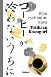 Kým vychladne káva - Toshikazu Kawaguchi